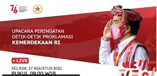 Link Streaming  Upacara Peringatan Detik-Detik Proklamasi Kemerdekaan RI, 17 Agustus 2021
