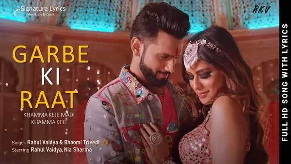 Garbe Ki Raat Lyrics - Rahul Vaidya, Nia Sharma, Bhoomi Trivedi   New Hindi Garba Song