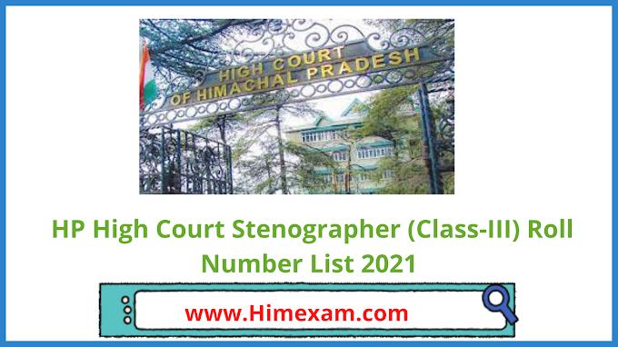 HP High Court Stenographer (Class-III) Roll Number List 2021