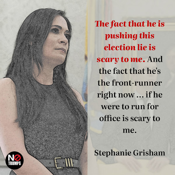 The fact that he is pushing this election lie is scary to me. And the fact that he's the front-runner right now ... if he were to run for office is scary to me. — Stephanie Grisham, a former White House press secretary and chief of staff to former first lady Melania Trump