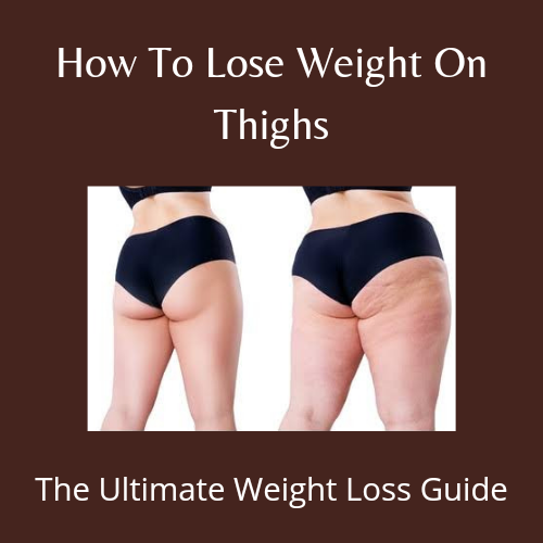 How To Lose Weight On Thighs