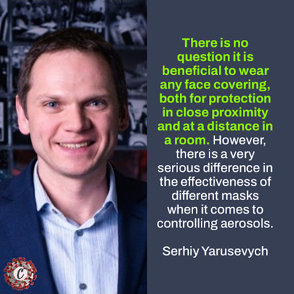 There is no question it is beneficial to wear any face covering, both for protection in close proximity and at a distance in a room. However, there is a very serious difference in the effectiveness of different masks when it comes to controlling aerosols. — Serhiy Yarusevych, Professor in Mechanical and Mechatronics Engineering and principal investigator in the Fluid Mechanics Research Lab