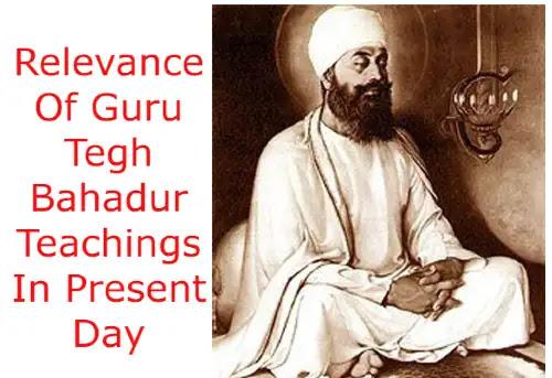 Relevance Of Guru Tegh Bahadur Teachings In Present Day