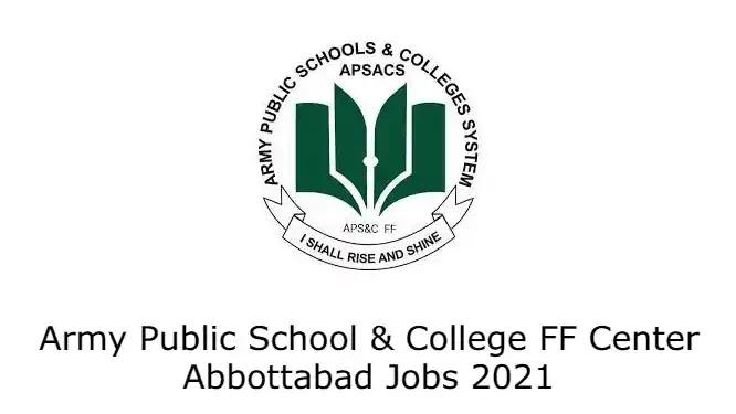 Army Public School & College FF Center Abbottabad Jobs 2021