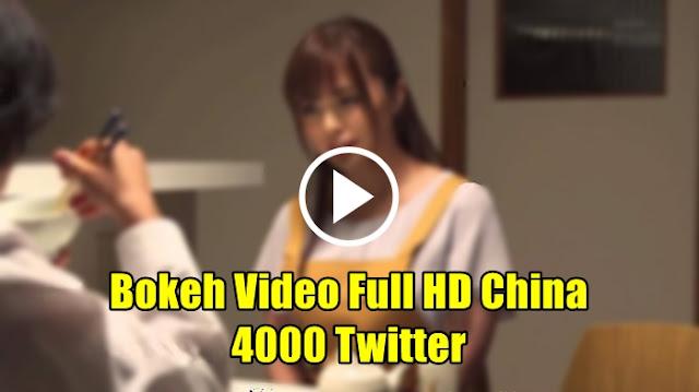 Bokeh Video Full HD China 4000 Twitter