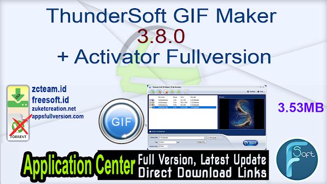 ThunderSoft GIF Maker 3.8.0 + Activator Fullversion