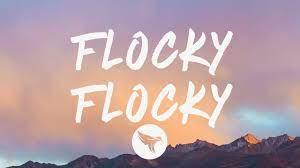 Flocky Flocky lyrics
