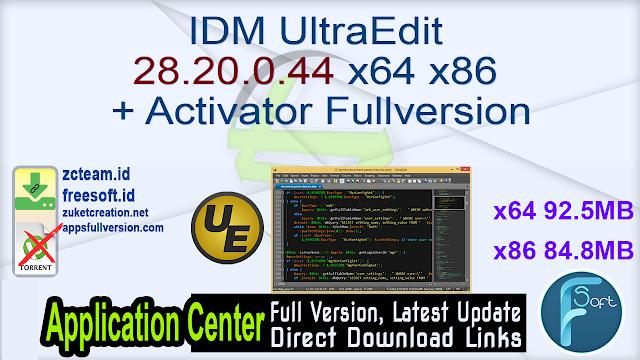 IDM UltraEdit 28.20.0.44 x64 x86 + Activator Fullversion