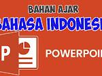 Bahan Ajar Bahasa Indonesia Kelas XI PowerPoint | Bahan Mengajar Guru SMA