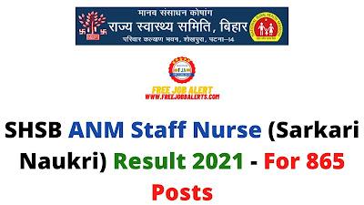 Sarkari Result: SHSB ANM Staff Nurse (Sarkari Naukri) Result 2021 - For 865 Posts