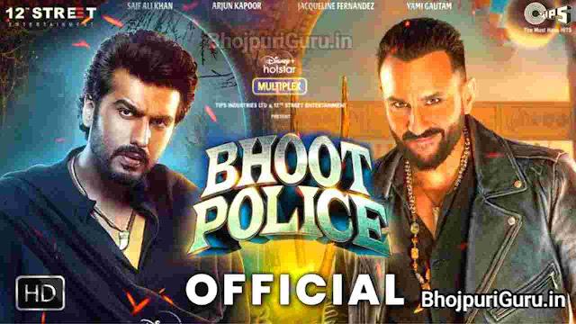 Bhoot Police Hindi Full Movie Release Date   Cast & Crew, Trailer Review - Bhojpuri Guru