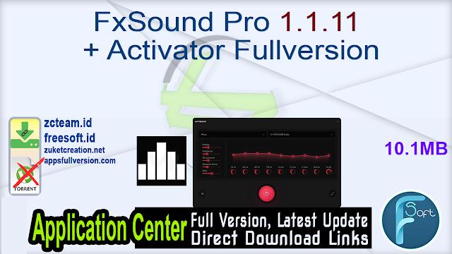 FxSound Pro 1.1.11 + Activator Fullversion