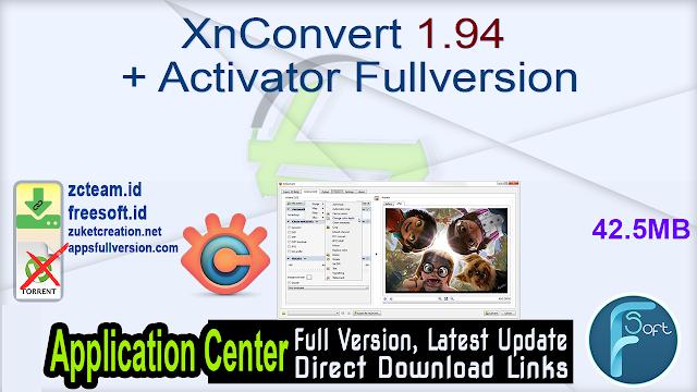 XnConvert 1.94 + Activator Fullversion