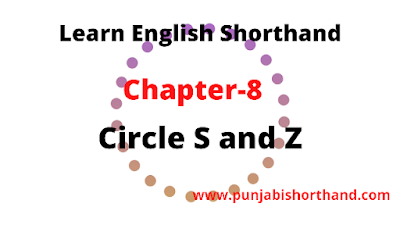 English Shorthand (Stroke S and Z) Chapter -8