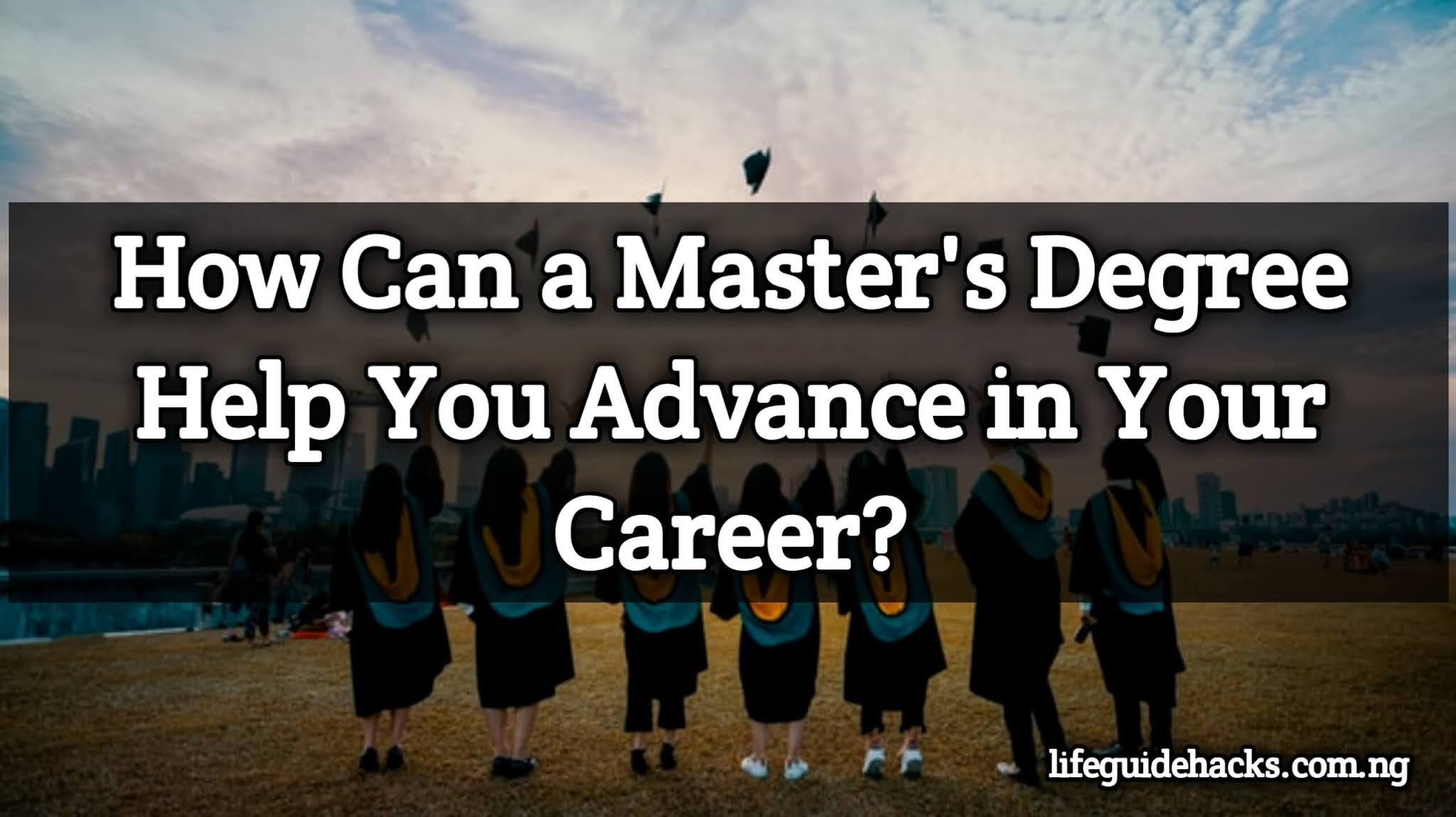 How Can a Master's Degree Help You Advance in Your Career?