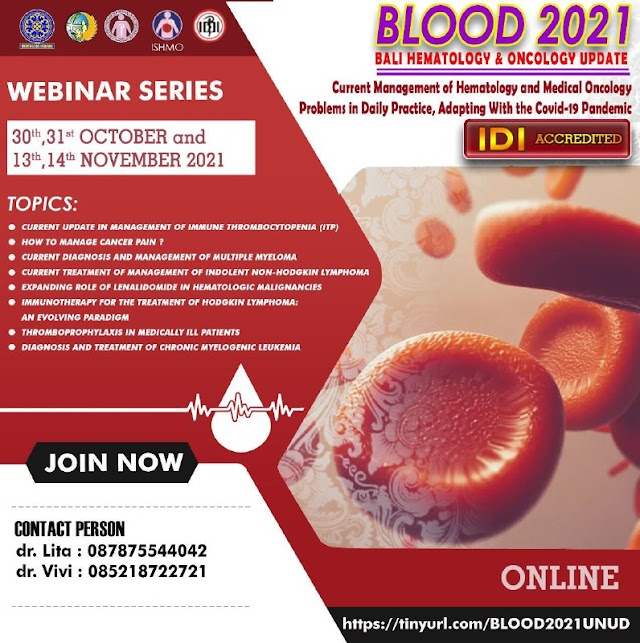 """(SKP IDI) Webinar Series BLOOD Bali Hematology &Oncology Update """"Current Management of Hematology and Medical Oncology Problemsin Daily Practice, Adapting withthe COVID-19 Pandemic"""""""
