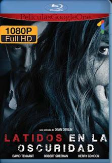 LATIDOS EN LA OSCURIDAD [2018] [1080p BRrip] [Latino-Inglés] [GoogleDrive]