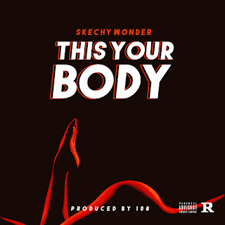 MUSIC: SKECHY WONDER - THIS YOUR BODY @agb arena