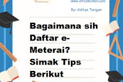 Bagaimana sih Daftar e-Meterai? Simak Tips Berikut