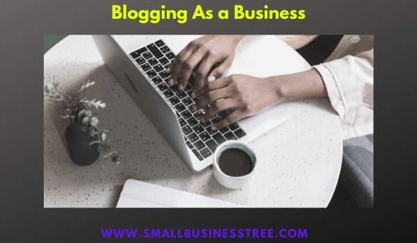 Blogging as a Business