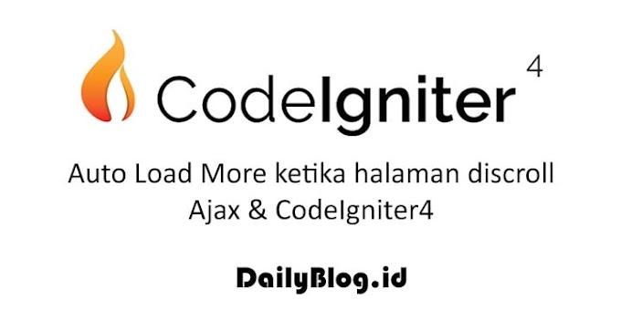 Auto Load More Data Ketika Halaman Discroll - Menggunakan Ajax dan CodeIgniter4