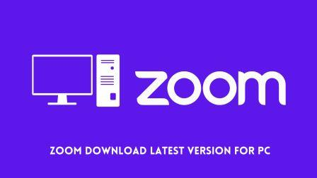 Zoom Download Latest Version For Pc
