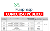 Funpresp abre concurso com vagas imediatas e salários de R$ 6.558,63 a R$ 8.204,82