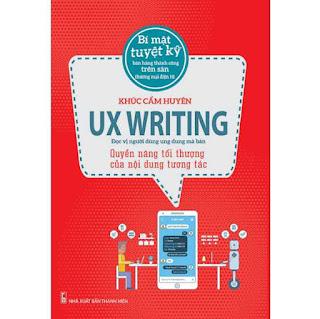 UX WRITING – Quyền Năng Tối Thượng Của Nội Dung Tương Tác ebook PDF EPUB AWZ3 PRC MOBI
