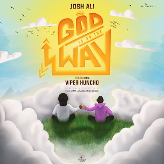 Josh Ali feat Viper Huncho - God Is On The Way (Prod by Trey Beats & Masclan Records)