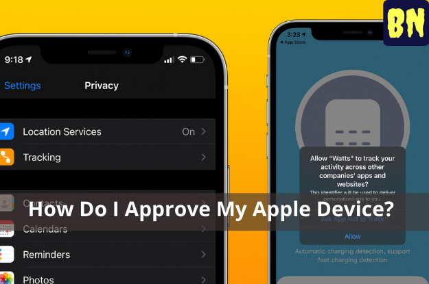 How Do I Approve My Apple Device?