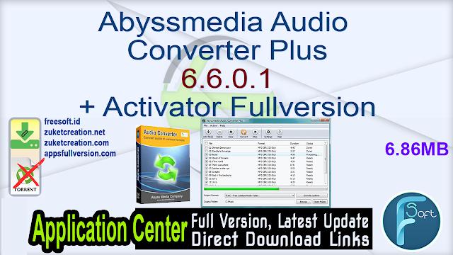 Abyssmedia Audio Converter Plus 6.6.0.1 + Activator Fullversion