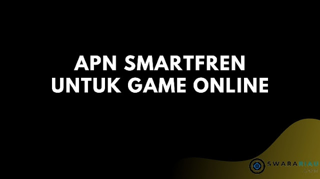 APN Smartfren untuk Game Online