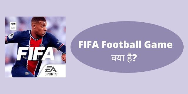 FIFA Football Game क्या है?