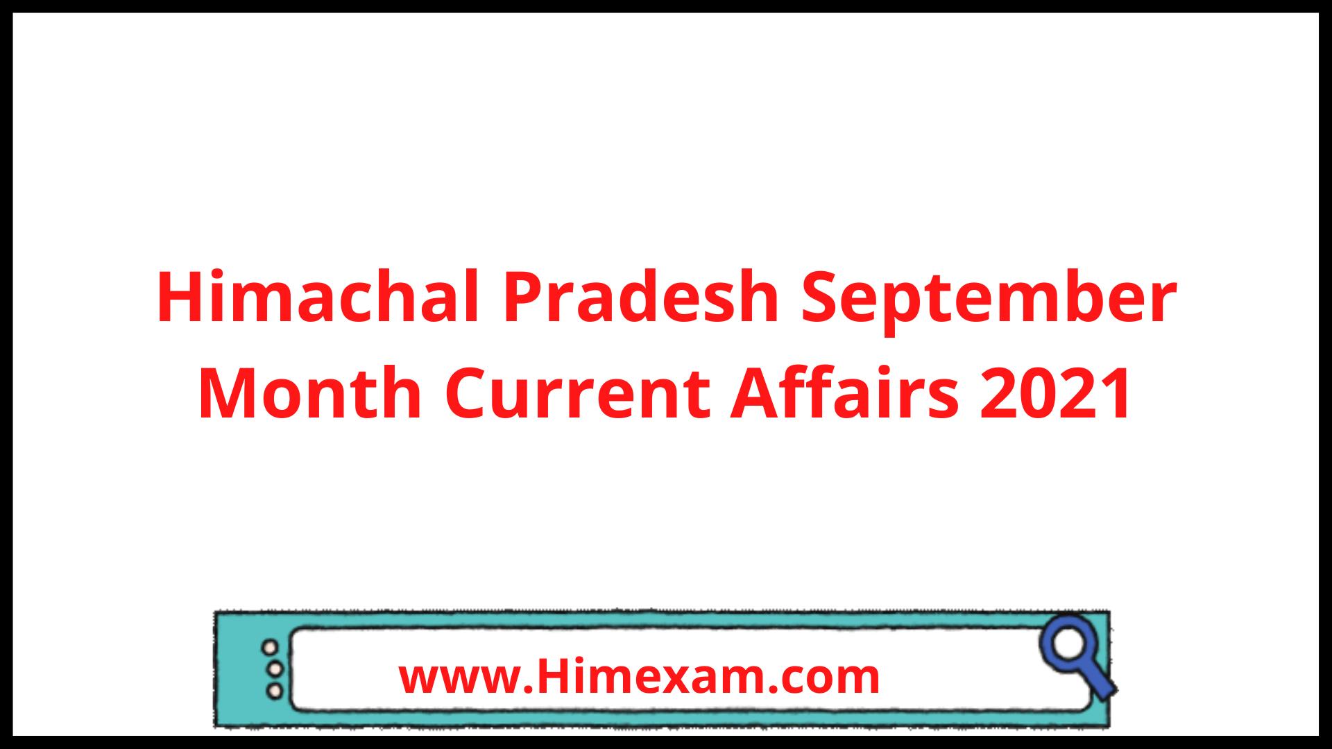 Himachal Pradesh September Month Current Affairs 2021