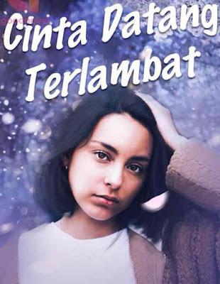 Novel Cinta Datang Terlambat Full Episode