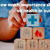 How much importance should we place on health in life?