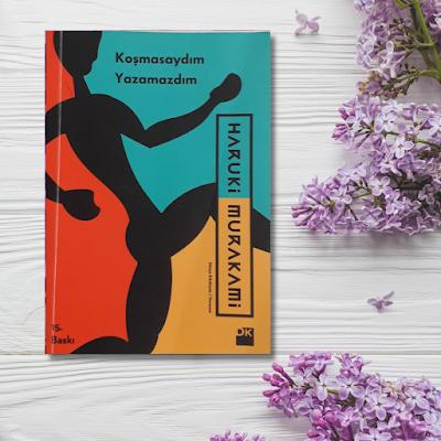 Haruki Murakami - Koşmasaydım Yazamazdım: Kitap İncelemesi