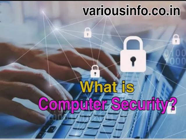 कंप्यूटर सिक्योरिटी ( computer security )