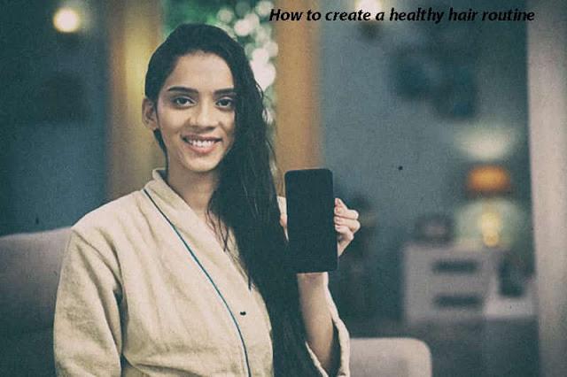كيفية إنشاء روتين صحي للشعر