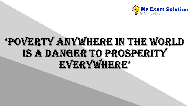 'Poverty anywhere in the world is a danger to prosperity everywhere'
