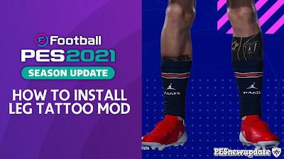 How to Install Leg Tattoo Mod PES 2021