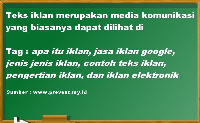 Teks iklan merupakan media komunikasi yang biasanya dapat dilihat di