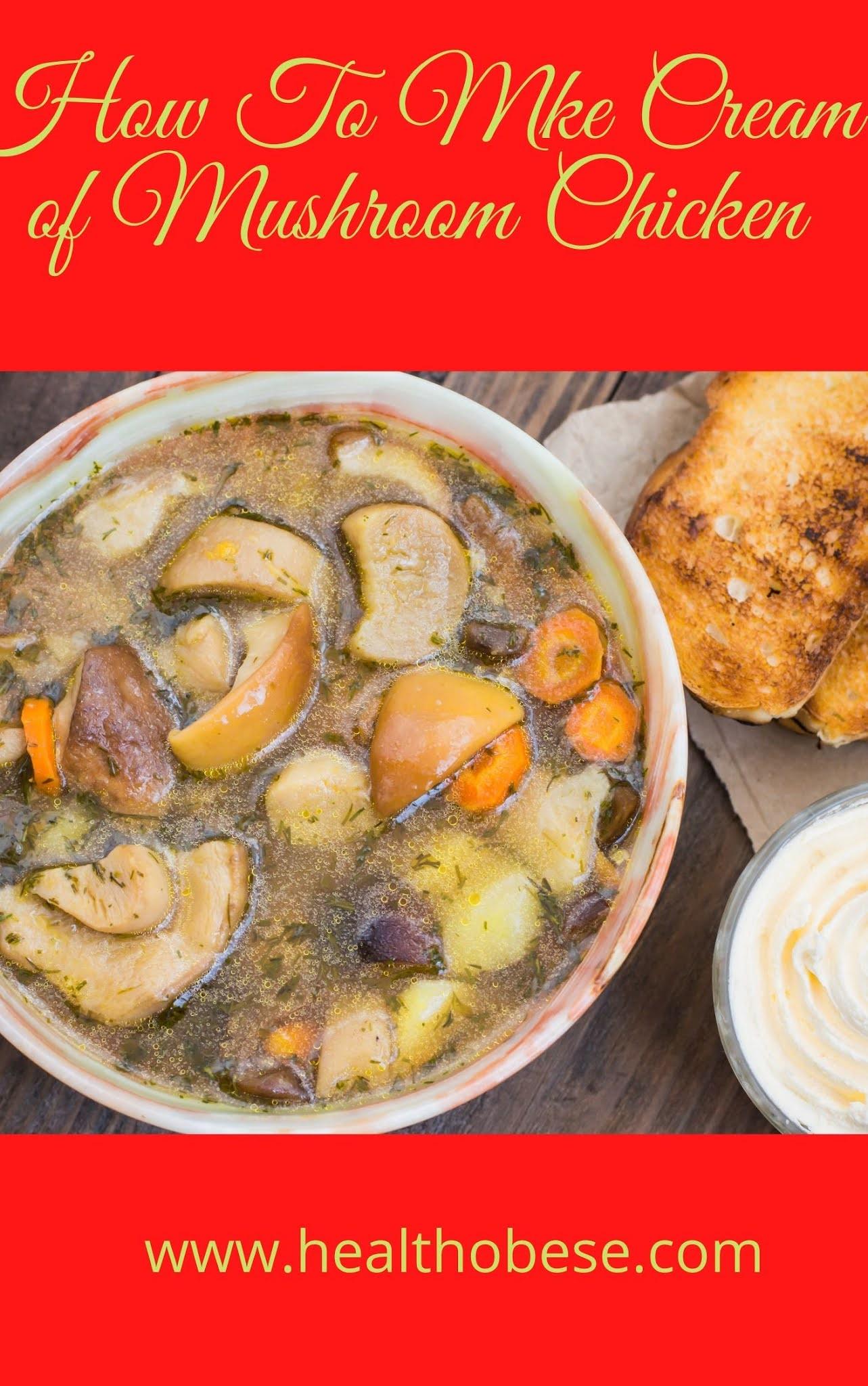 How To Mke Cream of Mushroom Chicken
