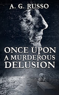 ONCE UPON A MURDEROUS DELUSION - a Psychological Thriller by A.G. Russo - book promotion companies