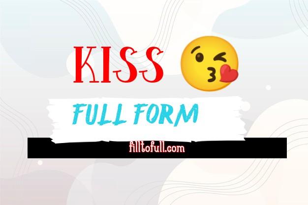 What is the Full form of KISS || KISS filltofull.com