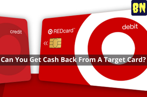 Can You Get Cash Back From A Target Card?
