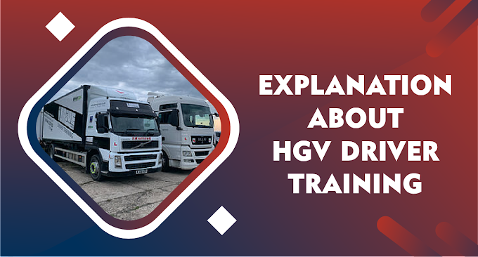 Explanation about HGV Driver Training