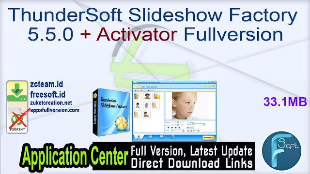 ThunderSoft Slideshow Factory 5.5.0 + Activator Fullversion