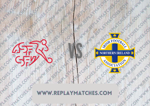 Switzerland vs Northern Ireland Highlights 09 October 2021