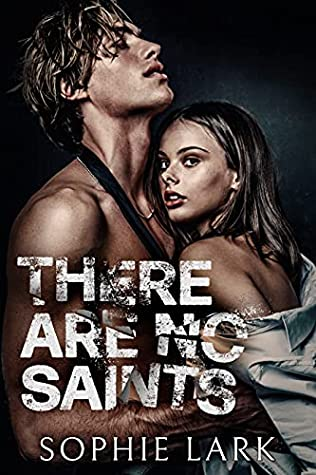 ❥ ARC REVIEW ❥ THERE ARE NO SAINTS BY SOPHIE LARK